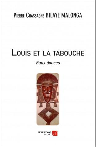 louis-et-la-tabouche-eaux-douces--pierre-chassagne-bilaye-malonga.jpg